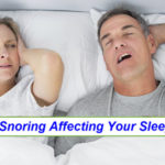 Is Snoring Affecting your Sleep?